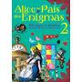 Alice No País Dos Enigmas 2 60 Jogos E Desafios Brinde.