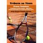 Tributo Ao Tênis Prosas Tenísticas