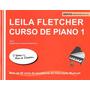 Leila Fletcher Curso De Piano Vol. 1 Infantil Com Nota