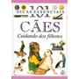 Cães: Cuidando Dos Filhotes (101 Dicas E Sem Autor