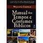 Manual De Usos E Costumes Dos Tempos Bíblicos Livro