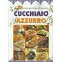 Livro Cucchiaio Azzurro Silvana Franconeri 3ª Ed 1999 Raro
