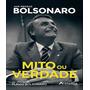 Livro Biografia Mito Ou Verdade Jair Messias Bolsonaro