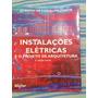 Livro Instações Elétricas E O Projeto De Arquitetura