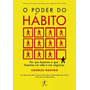 O Poder Do Hábito Por Que Fazemos O Que Fazemos Na Vida E...
