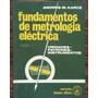 Fundamentos De Metrologia Electica T.i iii Karcz