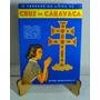 O Verdadeiro Livro Da Cruz Caravaca Editora Espiritualista