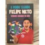 O Mundo Segundo Felipe Neto.Livro Bem Conservado