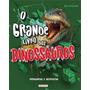 Livro O Grande Livro Dos Dinossauros Perguntas E Respostas