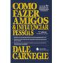 Livro Digital Como Fazer Amigos E Influenciar Pessoas Dale C