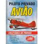 Coletânea De Provas Piloto Privado Avião 1.860 Questões