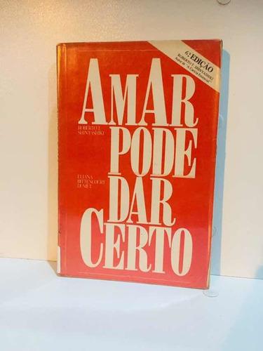 Livro Amar Pode Dar Certo ( Autor Shinyashiki) Original
