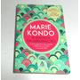 Livro Marie Kondo A Mágica Da Arrumação 2015