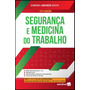 Segurança E Medicina Do Trabalho 23ª Edição De 2019
