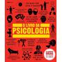 O Livro Da Psicologia Col. As Grandes Ideias De Todos Os T