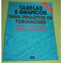 Livro Tabelas E Gráficos Para Projetos De Tubulações