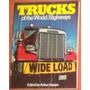 Caminhão Livro Trucks Of The World Highways ( Inglês )
