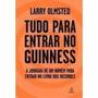 Livro Tudo Para Entrar No Guinness Larry Olmsted