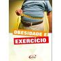 E book Livro Obesidade E Exercicios