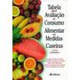 Tabela Para Avaliaçao De Consumo Alimentar Em Medidas Casei