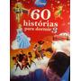 Livro 60 Histórias Para Dormir 3 Novo
