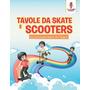 Tavole Da Skate E Scooter