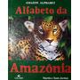 Alfabeto Da Amazônia Martin E Tanis Jordan
