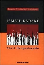 Livro Abril Despedaçado - Grandes Es Ismail Kadaré Original