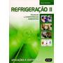 Refrigeração Ii. Técnicas E Competências Ambientais. Apl
