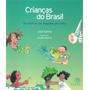 Criancas Do Brasil Suas Historias, Seus Brinquedos, Seus