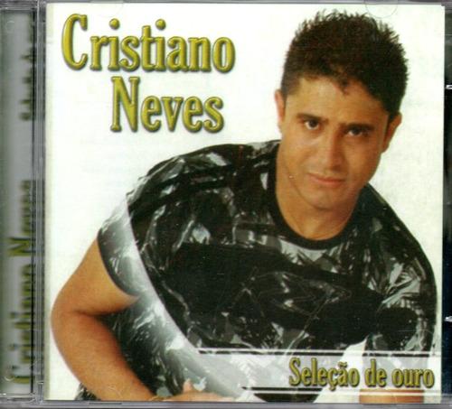 Cd Cristiano Neves - Seleção De Ouro Original