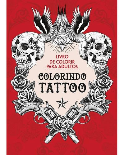 Tatuagens - Idéias De Tatoos - Livro De Colorir Original