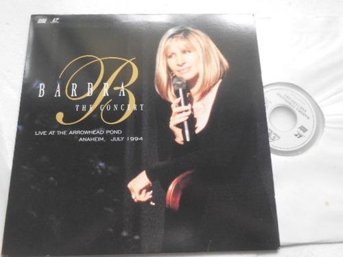 Barbra Streisand The Concert  Live At The Arrowhead Pond Ld Original