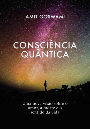 Consciência Quântica - Amit Goswami