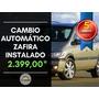 Cambio Automático Zafira Instalado 12x Sem Juros