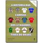 História Das Camisas Dos 12 Maiores Times Do Brasil, A Vo