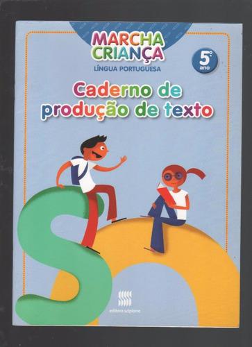* Marcha Criança Caderno De Produção De Texto 5º Ano L4