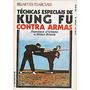 Técnicas Especiais De Kung Fu Contra Armas