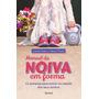 Livro Manual Da Noiva Em Forma Vestido De Noiva Novo Lacrado