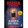 Livro Stranger Things: Raízes Do Mal