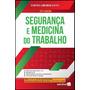 Segurança E Medicina Do Trabalho 23ª Edição (2019)