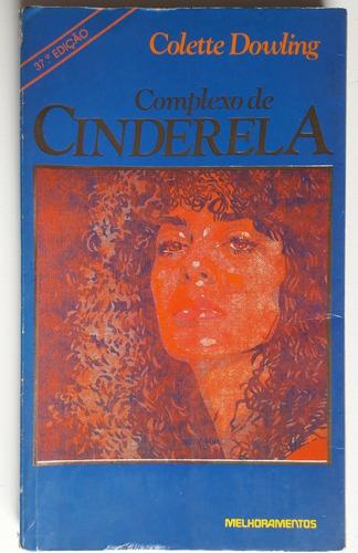 Livro: Complexo De Cinderela Colette Dowling 37.ª Edição Original