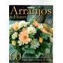 Revista Arranjos & Flores Em Casa Ou Non Jardim/2008