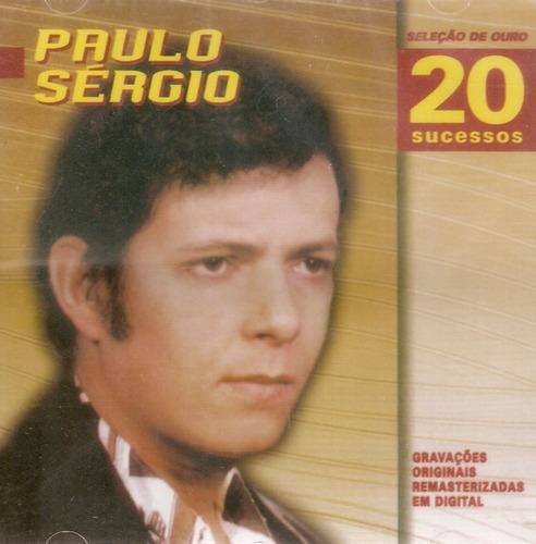 Cd Paulo Sérgio - Seleção De Ouro - 20 Sucessos - Novo*** Original
