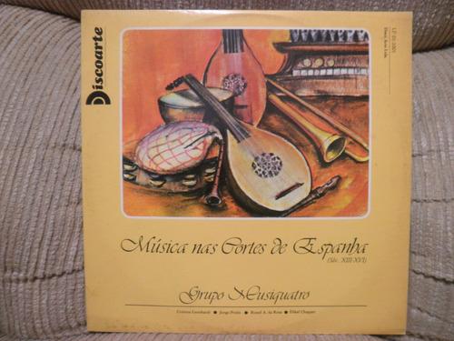 Vinil Música Nas Cortes Da Espanha Grupo Musiquatro Original