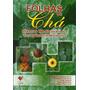 Folhas De Chá Plantas Medicinais Na Terapêutica Humana