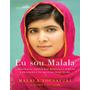 Eu Sou Malala Como Uma Garota Defendeu O Direito