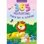 Livro 365 Histórias Para Ler E Sonhar Infantil Criança
