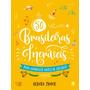 50 Brasileiras Incríveis Para Conhecer Antes De Crescer D