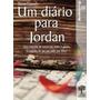 Um Diário Para Jordan Uma História De Amor Em Meio À Gu